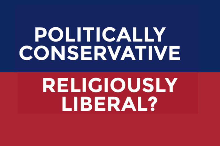 Politically Conservative and Religiously Liberal?