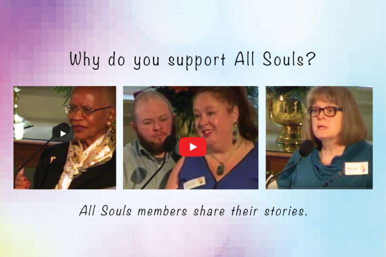 Why do you support All Souls? Members share their stories.