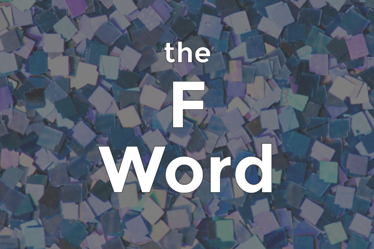 The F Word: An Introduction